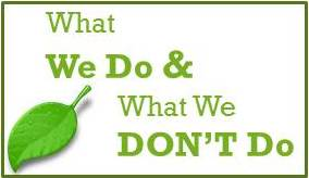 What we do & what we don't do.